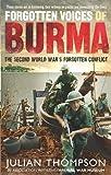 Forgotten Voices of Burma, Julian Thompson, 0091932378