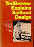 Ted Brewer Explains Sailboat Design, Ted Brewer, 0877421935