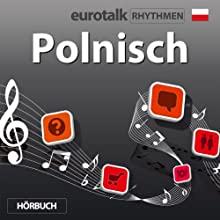 EuroTalk Rhythmen Polnisch Speech by  EuroTalk Ltd Narrated by Fleur Poad