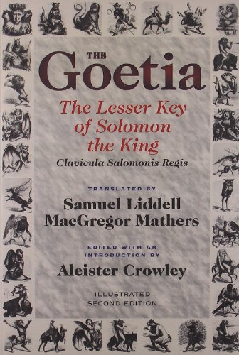 The Goetia: The Lesser Key of Solomon the King: Lemegeton - Clavicula Salomonis Regis, Book 1 (Tapa Blanda)