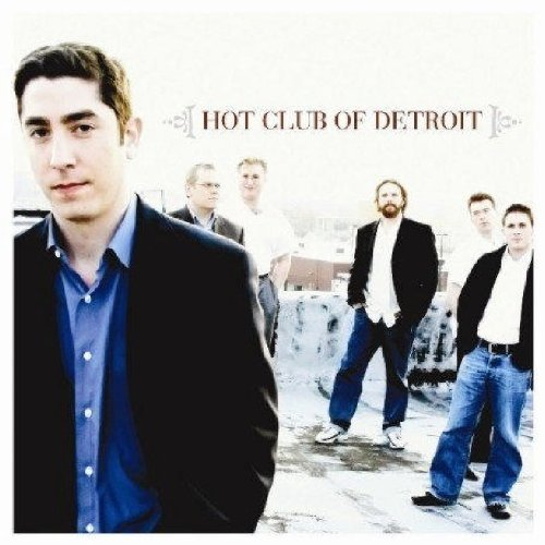 Hot Club of Detroit by Mack Avenue