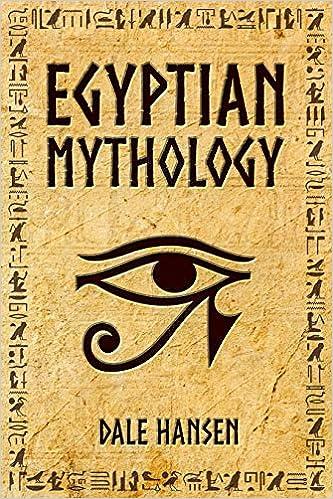 Egyptian Mythology Tales Of Egyptian Gods Goddesses Pharaohs The Legacy Of Ancient Egypt Hansen Dale 9781792944406 Amazon Com Books