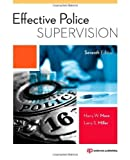 Effective Police Supervision, Seventh Edition 7th (seventh) by More, Harry W., Miller, Larry S. (2014) Paperback