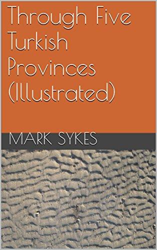Through Five Turkish Provinces (Illustrated)