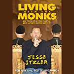 Living with the Monks | Jesse Itzler