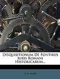 Disquisitionum de Fontibus Juris Romani Historicarum..., G. M. Asher, 1272041565