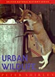 Urban Wildlife (British Natural History Series)