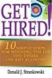 Get Hired!: 10 Simple Steps for Winning the Job You Desire--in Any Economy