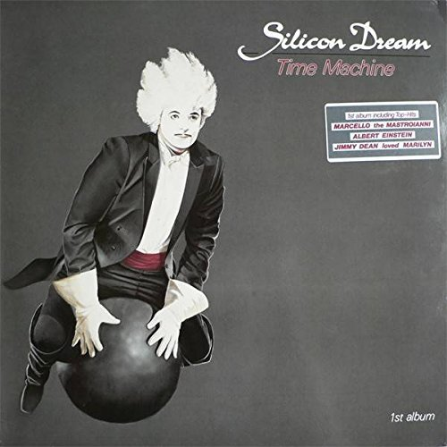 Silicon dream - Silicon Dream - Time Machine - Blow Up - Int 145.531 - Lyrics2You