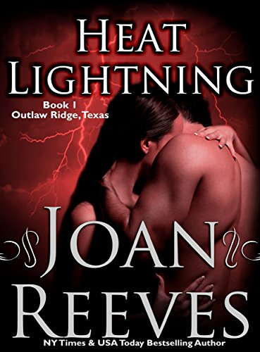 Heat Lightning (Outlaw Ridge, Texas Book 1) by [Reeves, Joan]