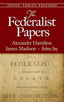 The Federalist Papers (Dover Thrift Editions) by [Hamilton, Alexander, Madison, James, Jay, John]