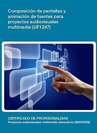 Amazon.com: UF1247 - Composición de pantallas y animación de ...