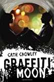 """Graffiti Moon"" av Cath Crowley"