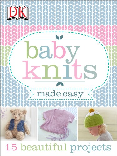 Baby Knits Made Easy (Baby Dk Pattern)