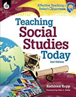Teaching Social Studies Today 2nd Edition (Effective Teaching in Today's Classroom)