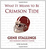What It Means to Be Crimson Tide, Kirk McNair, 1572437529