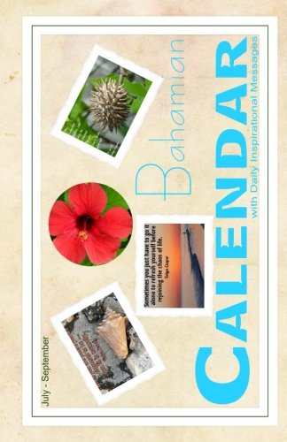 Download Bahamian Calendar With Daily Inspirational Messages: July - September (Bahamian Calendars by Velyn) (Volume 3) pdf