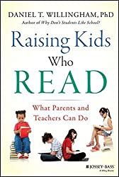 Raising Kids Who Read: What Parents and Teachers Can Do by Daniel T. Willingham (2015-03-09)