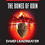 The Bones of Odin: Matt Drake, Book 1 | David Leadbeater