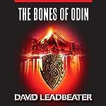 The Bones of Odin : Matt Drake, Book 1 | David Leadbeater