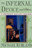 The Infernal Device and Others: A Professor Moriarty Omnibus (Professor Moriarty Novels)
