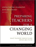img - for By Linda Darling-Hammond - Preparing Teachers for a Changing World: What Teachers Should Learn and Be Able to Do: 1st (first) Edition book / textbook / text book