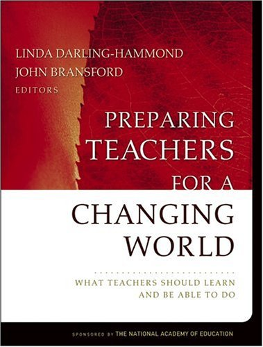 Read Online By Linda Darling-Hammond - Preparing Teachers for a Changing World: What Teachers Should Learn and Be Able to Do: 1st (first) Edition pdf epub
