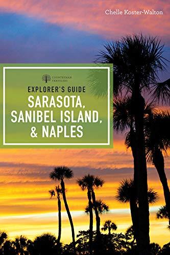 Explorer's Guide Sarasota, Sanibel Island, & Naples (Seventh Edition) (Explorer's Complete)