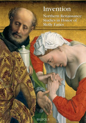 Invention: Northern Renaissance Studies in Honor of Molly Faries (Me Fecit)
