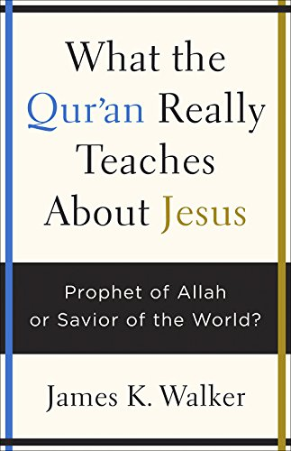 What the Quran Really Teaches About Jesus: Prophet of Allah or Savior of the World?
