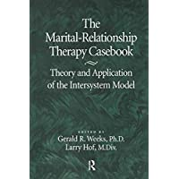 The Marital-Relationship Therapy Casebook: Theory & Application Of The Intersystem Model: Theory and Application of the Intersystem Model