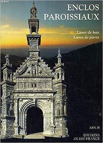 Enclos Paroissiaux Livres De Bois Livres De Pierre