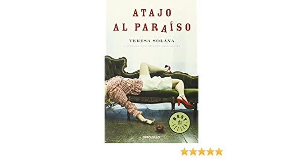 Amazon.com: Atajo al paraiso (Spanish Edition) (9788483469057): Teresa Solana: Books