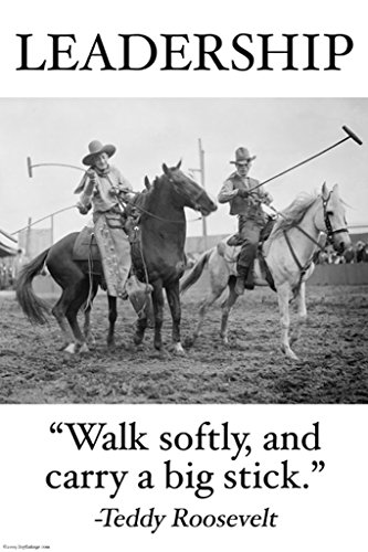 ArtParisienne Leadership Walk Softly, and Carry a Big Stick Teddy Roosevelt 12x18 Poster Semi-Gloss Heavy Stock Paper Print (Walk Softly And Carry A Big Stick Roosevelt)