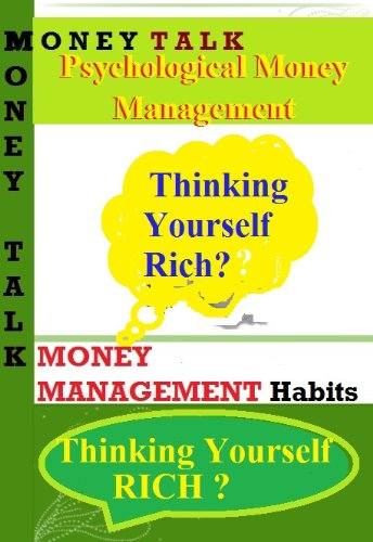 Psychological Money Management - Thinking Yourself Rich? (Money Talk Book - Www Dior