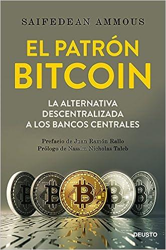 El Patrón Bitcoin: La Alternativa Descentralizada A Los Bancos Centrales por Mercedes Vaquero Granados epub