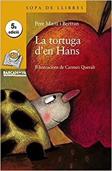 La Tortuga D'en Hans / Turtle in Han (Sopa De Llibres; Serie: Groga / Soup of Books, Series: Yellow)