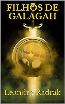 Filhos de Galagah (Legado Goldshine Livro 1) por [Radrak, Leandro]