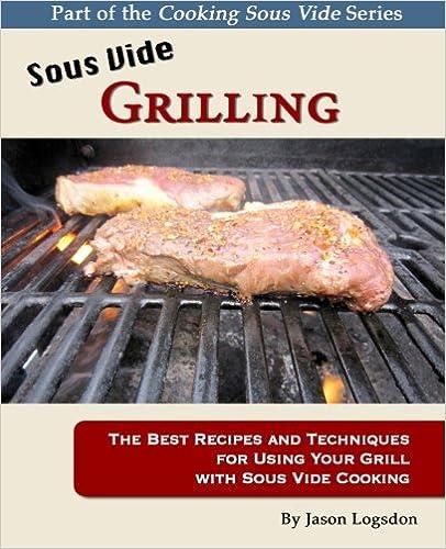 Sous Vide Grilling by Jason Logsdon