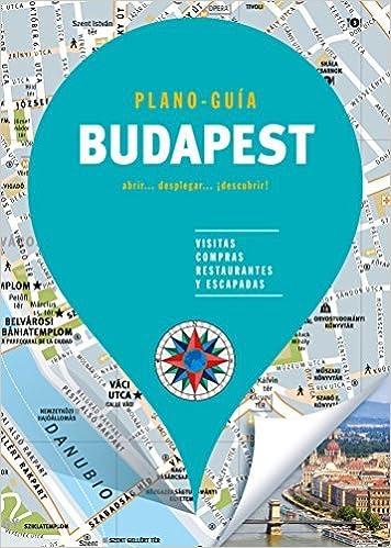 Budapest (plano-guía): Visitas, Compras, Restaurantes Y Escapadas por Autores Gallimard Autores Gallimard