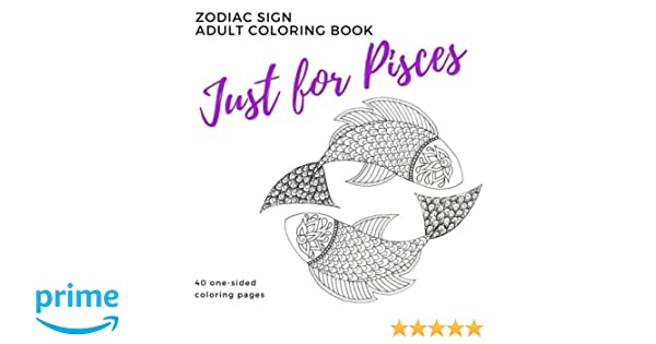 Amazon com: Just for Pisces Zodiac Sign Adult Coloring Book