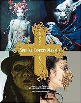 A Complete Guide to Special Effects Makeup: Conceptual Creations by Japanese Makeup Artists: Tokyo SFX Makeup Workshop: 9781781161449: Books - Amazon.ca