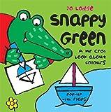 Snappy Green (Mr Croc) by Jo Lodge (2007-03-01)