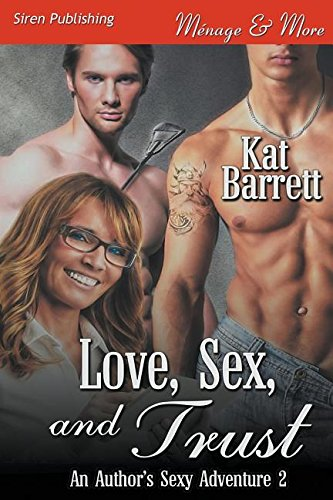 Love, Sex, and Trust [An Author's Sexy Adventure 2] (Siren Publishing Menage and More) PDF