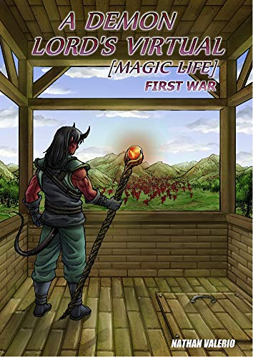 A Demon Lord's Virtual [Magic Life]: First War