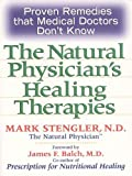 img - for Natural Physician's Healing Therapies: Proven Remedies that Medical Doctors Don't Know by Stengler, Mark (August 1, 2002) Paperback book / textbook / text book