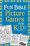 Fun Bible Picture Games for Kids, Ken Save and Vickie Save, 1602608644