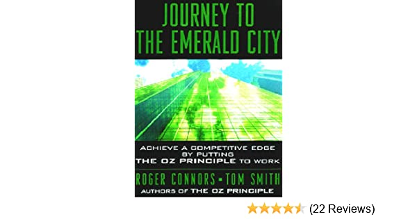 Journey To The Emerald City Implement The Oz Principle