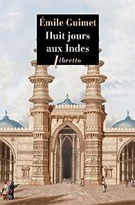 Huit jours aux Indes par Emile Guimet