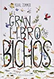 El gran libro de los bichos (Spanish Edition)